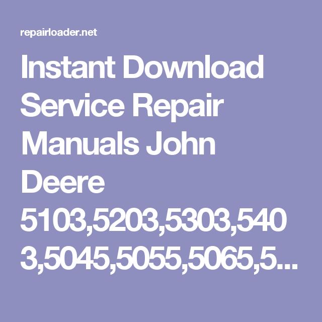 Instant Download Service Repair Manuals John Deere 5103