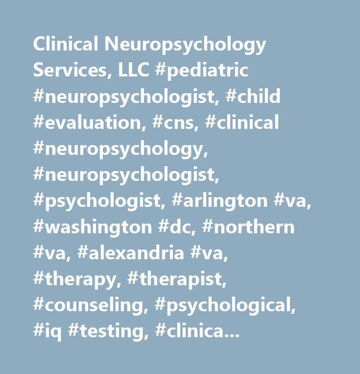 Clinical Neuropsychology Services, LLC #pediatric #neuropsychologist