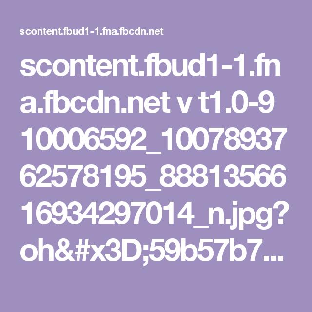 scontent.fbud1-1.fna.fbcdn.net v t1.0-9 10006592_1007893762578195_8881356616934297014_n.jpg?oh=59b57b7416b57dc9d7e779d8e52e5ea3&oe=58346B80