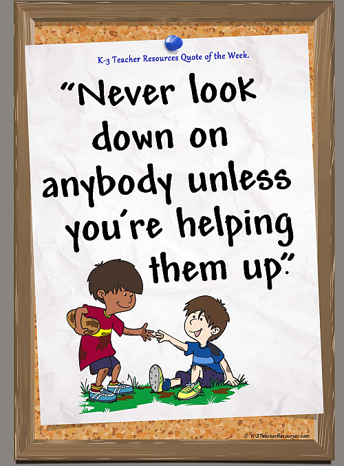 Never Look Down On Anybody Children S Quote Literacy Quotes Childhood Quotes Childrens Quotes