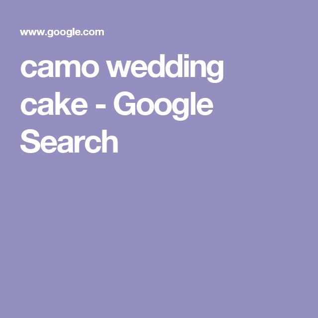 camo wedding cake - Google Search