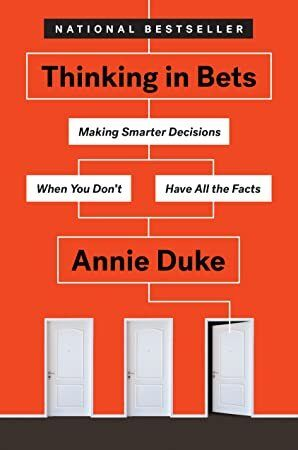 EPub Thinking in Bets Making Smarter Decisions When You Dont Have All the Facts
