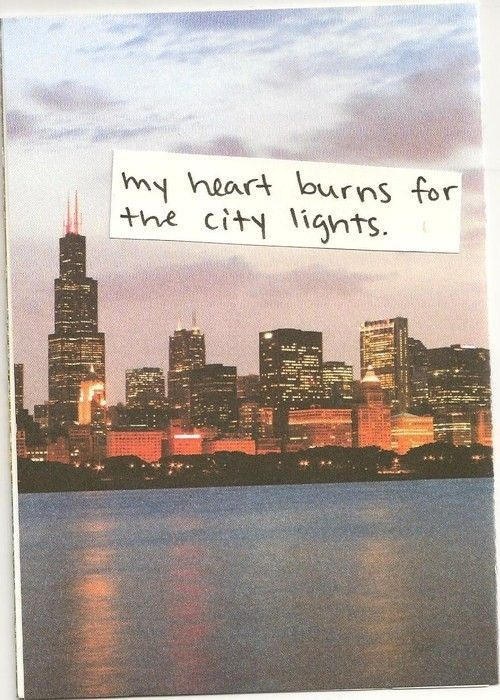 City Quotes my hearts burns for the city lights, always has, love the night  City Quotes