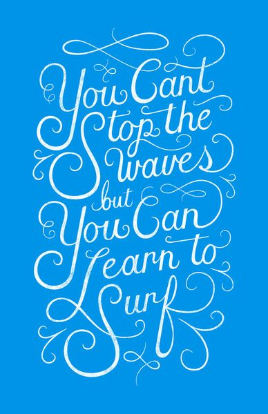 You Can't Stop the Waves, but You Can Learn to Surf Art Print by Christopher Vinca | Society6