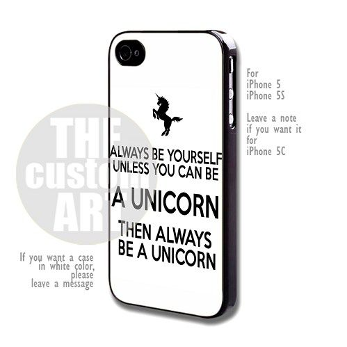 Always Be Yourself, Be A Unicorn - for iPhone 5/5s NOTE for iPhone 5C | TheCustomArt - Accessories on ArtFire
