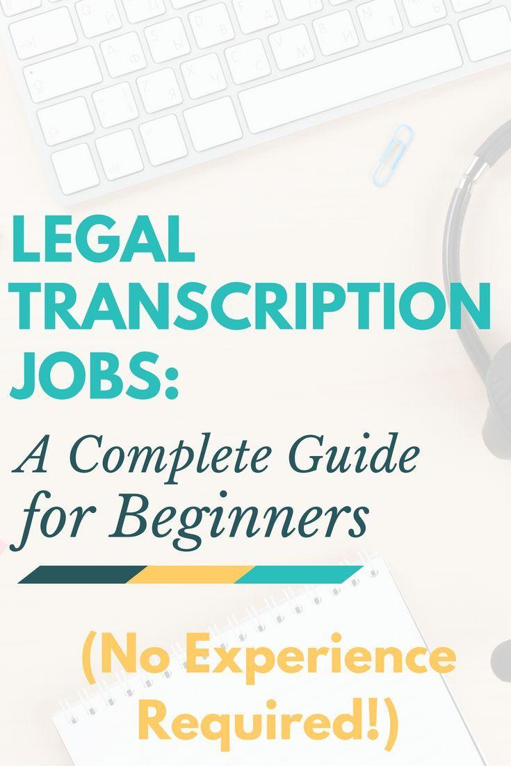 Legal Transcription Jobs A NoExperience Beginner's Guide