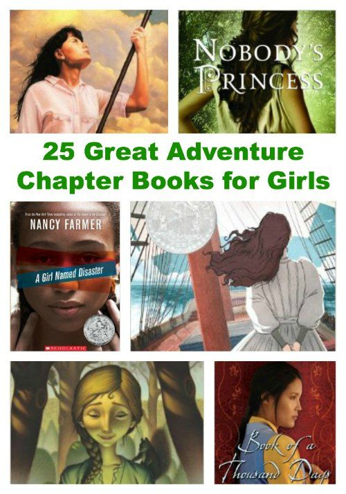 25 Great Adventure Chapter Books for Girls: Because girls need to read more than princess books.