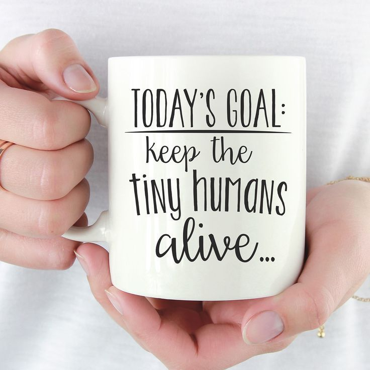 Today's Goal - Keep The Tiny Human's Alive Mug