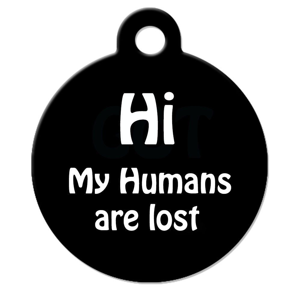 Funny Dog Cat Pet Id Tag Hi My Humans Are Lost Personalize