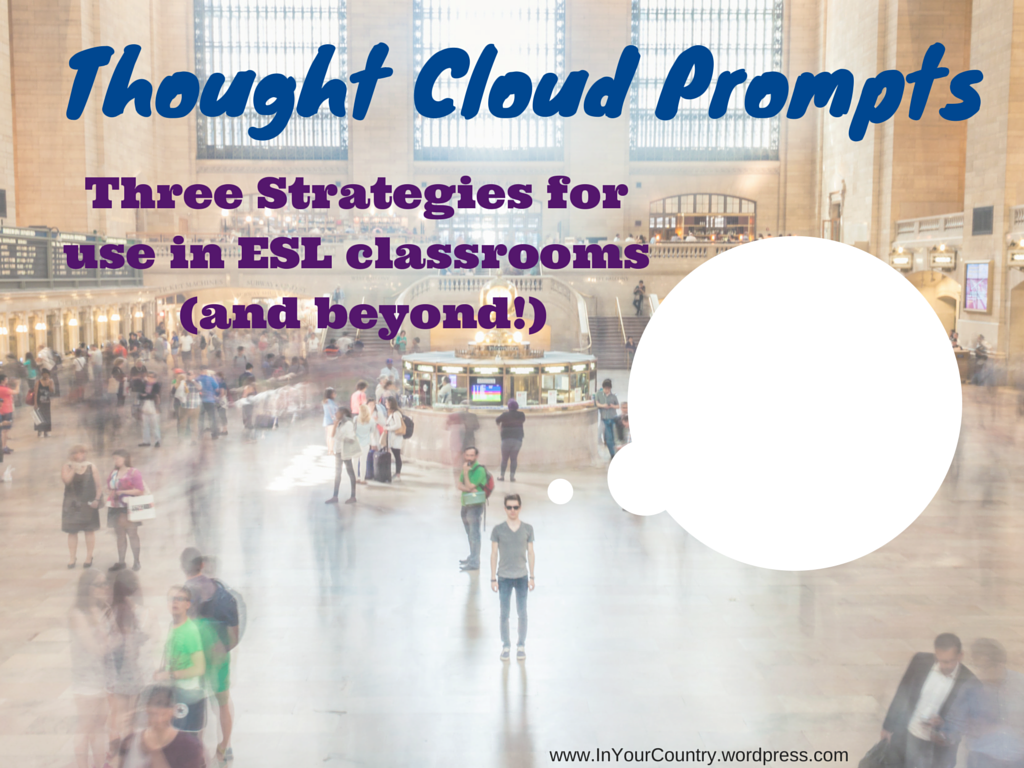 Thought Cloud Prompts For The Esl Classroom And Beyond