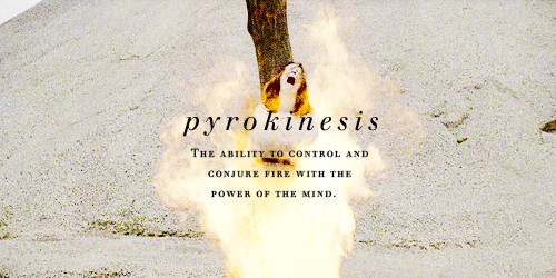 **pyrokinesis the ability to control and conjure fire with ...