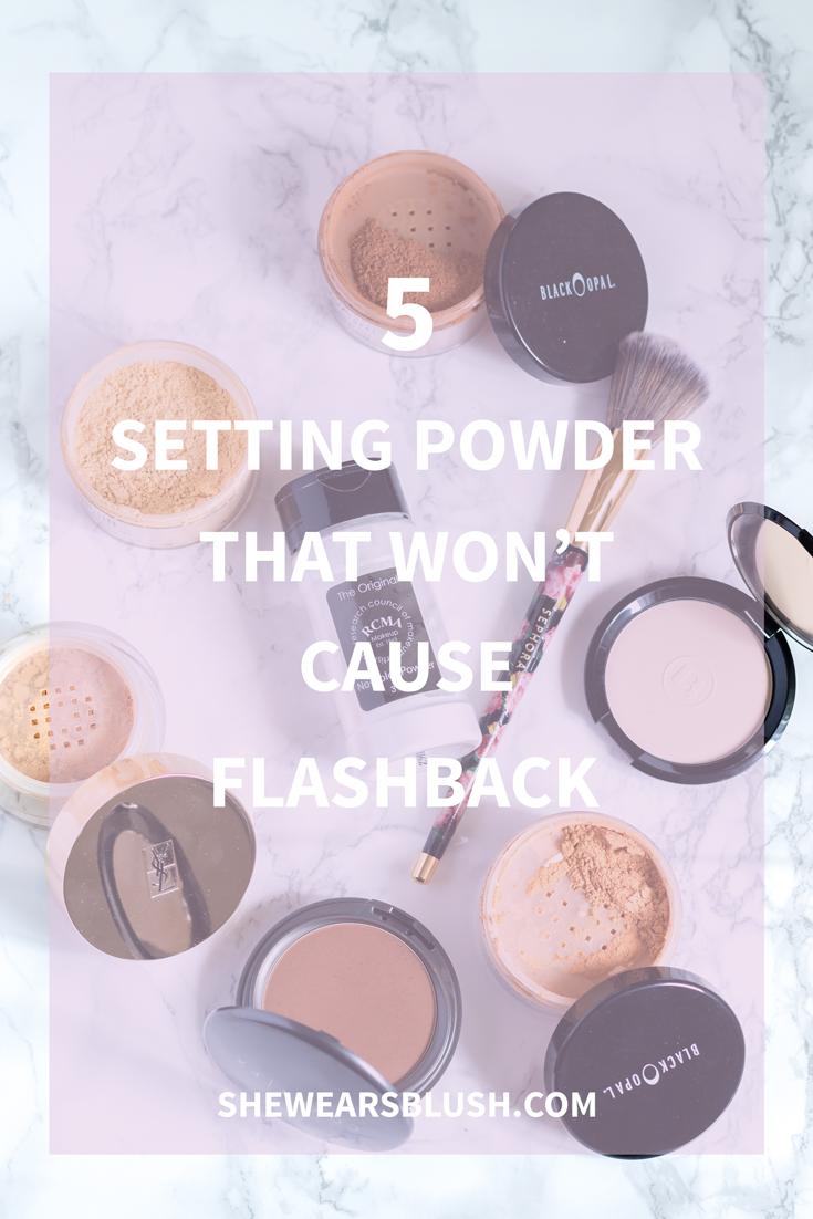 5 Setting Powder that won't cause Flashback Setting