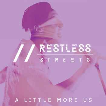 Restless Streets A Little More Us 320kbps Mp3 Free Download Mp3 Song Songs Free Download