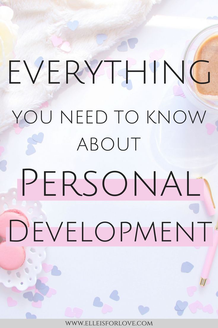 Everything you Need to Know About Personal Development - Elle is for Love