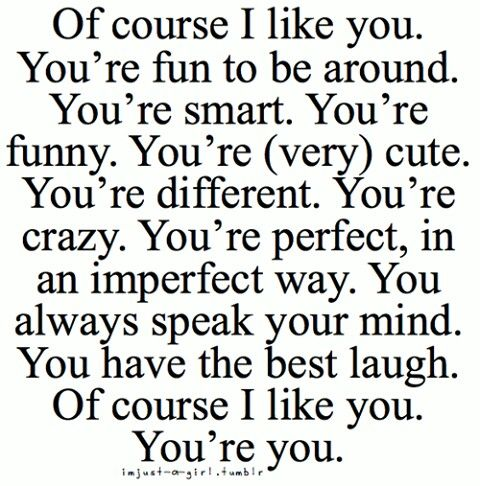 Of course i like you | Crush quotes, Quotes, Boyfriend quotes