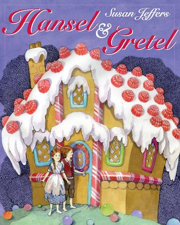 Jeffers Christmas 2021 Hansel And Gretel By Susan Jeffers 9781101648117 Penguinrandomhouse Com Books In 2021 Susan Jeffers Candy House Jeffers