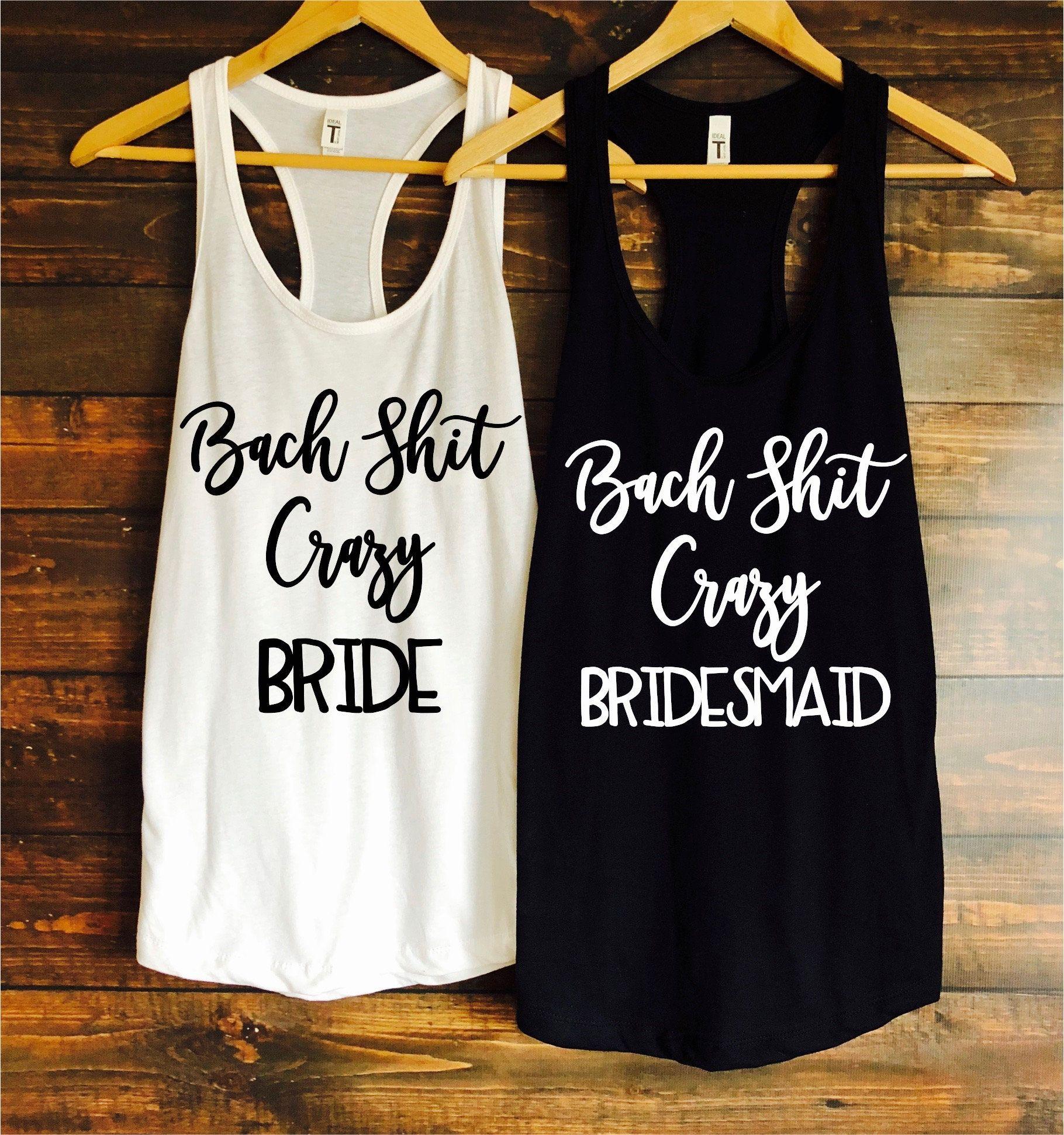 333c43d44 Bach shit crazy bride and bridesmaids tanks - bachelorette party shirts  favors - wedding shirts - bridesmaid shirts - bride shirts by  TheBridesLastBash on ...