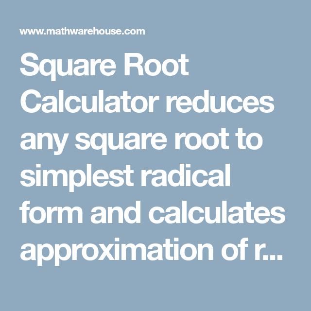 simplest form square root calculator  Square Root Calculator reduces any square root to simplest ...