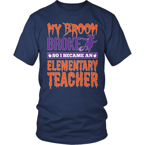 Elementary - My Broom Broke - District Unisex Shirt / Navy / S - 5