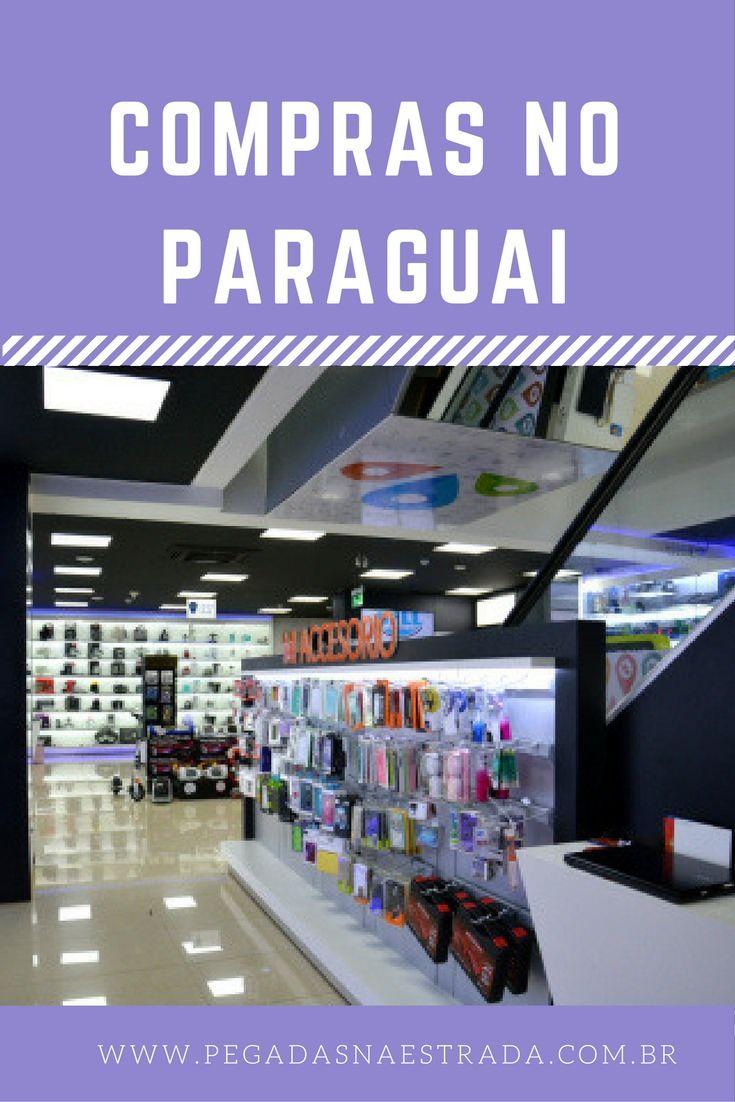 4581119e6f8 Dicas de compras no Paraguai para não cair em furada.