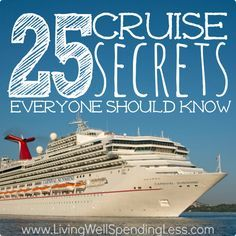 These 25 cruise secrets can help you find the best deals, discover little-known tips & tricks, and help you make the most of your next cruise vacation..
