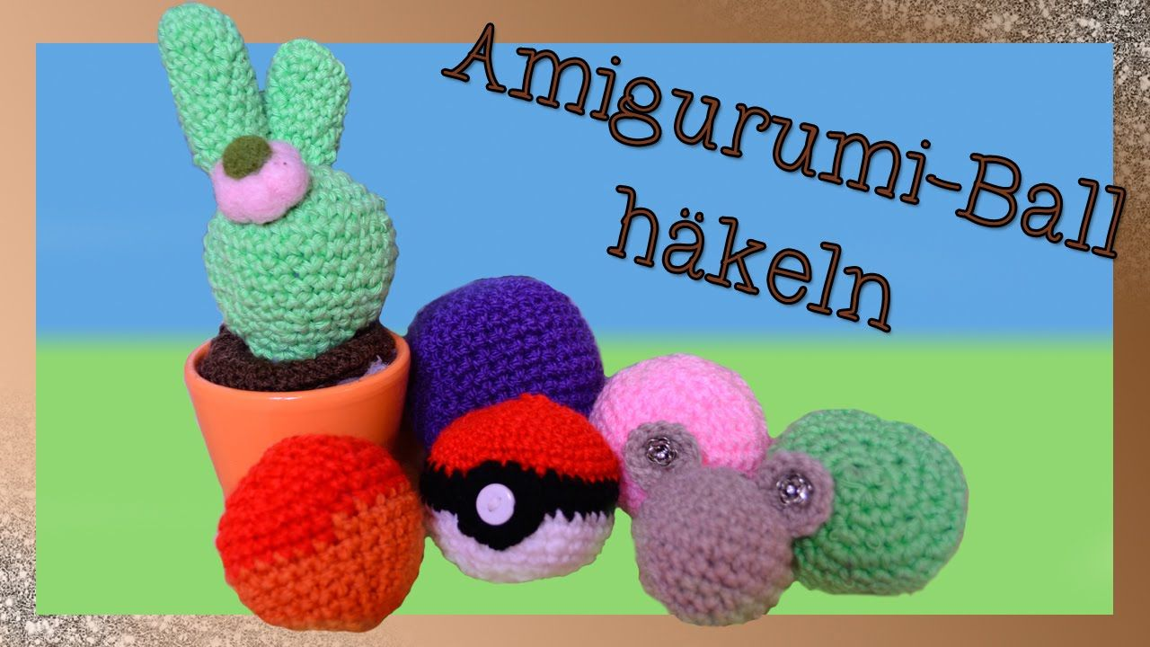 Amigurumi Ball Häkeln Missonderbar Häkeln Pinterest Youtube
