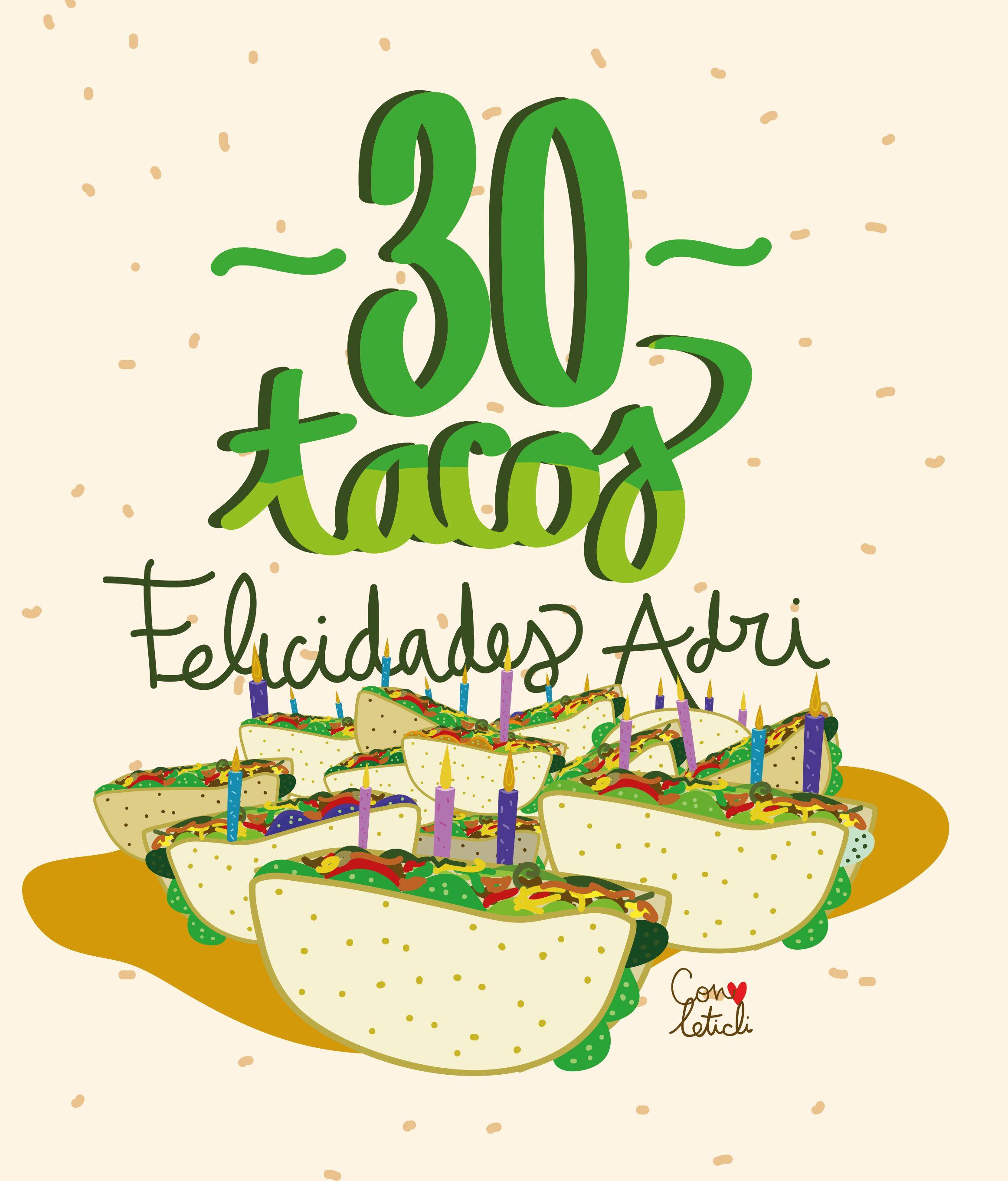 Happy Birthday - 30 tacos.  ♯illustration ♯ilustración ♯type ♯tipografía ♯lettering ♯mexicanfood  http://instagram.com/leticli