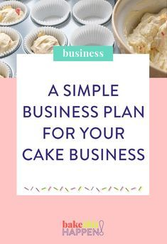 Bake This Happen — CREATE A SIMPLE BUSINESS PLAN FOR YOUR CAKE BUSINESS
