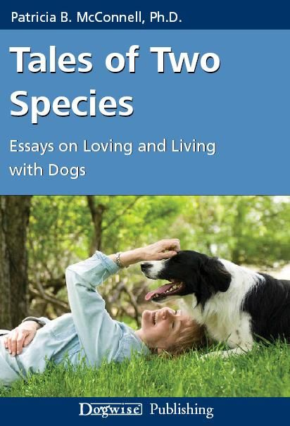 A collection of over 30 of Patricia's insightful essays, ranging from genetics to communication, and from dog training to temperament testing.  Tales of Two Species is written for every dog lover who wants to expand their understanding of the behavior of people and dogs.