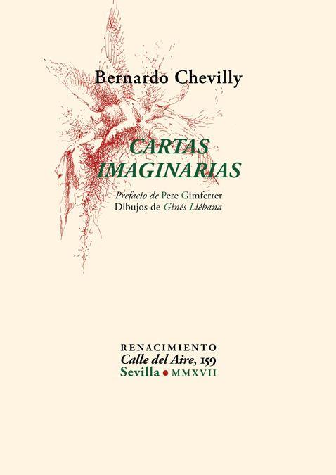 Cartas Imaginarias Veintidós Poemas En Prosa Bernardo Chevilly Prefacio De Pere Gimferrer Dibujos De Ginés Liébana Con Poema En Prosa Poemas Cartas