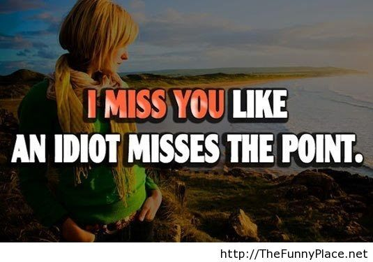 I Miss You Funny Quote With Image