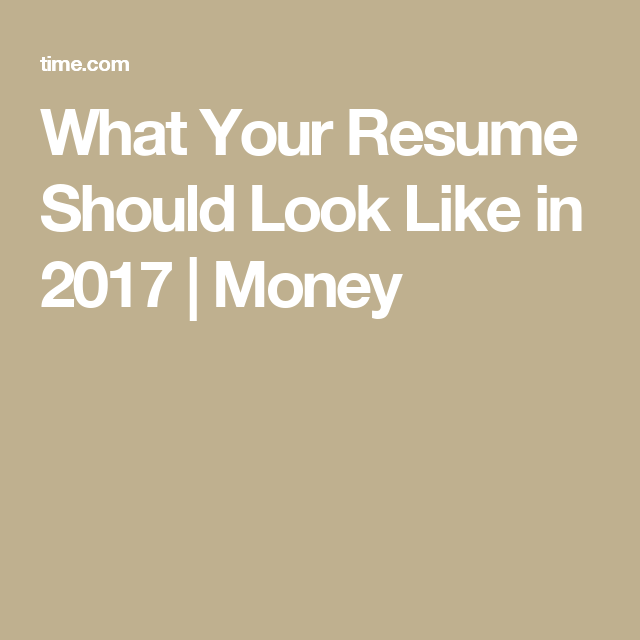 What Your Resume Should Look Like in 2017 | Money