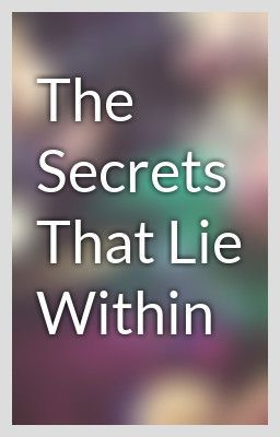 The Secrets That Lie Within - EstherHaldane