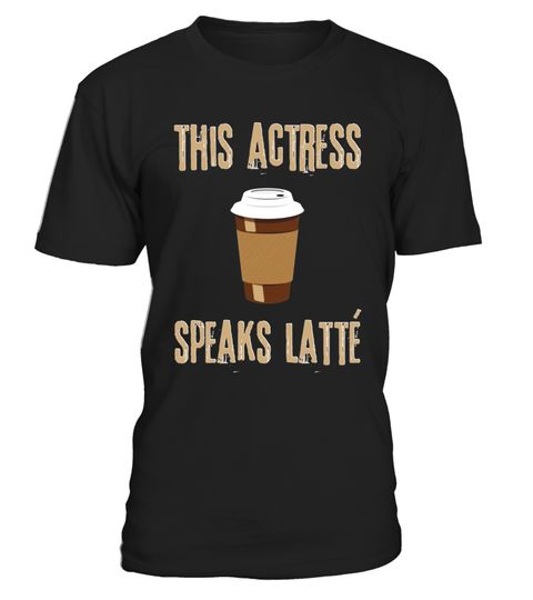 """# This Actress Speaks Latte Coffee T-Shirt .  Special Offer, not available in shops      Comes in a variety of styles and colours      Buy yours now before it is too late!      Secured payment via Visa / Mastercard / Amex / PayPal      How to place an order            Choose the model from the drop-down menu      Click on """"Buy it now""""      Choose the size and the quantity      Add your delivery address and bank details      And that's it!      Tags: This actress t-shirt is the perfect shirt…"""