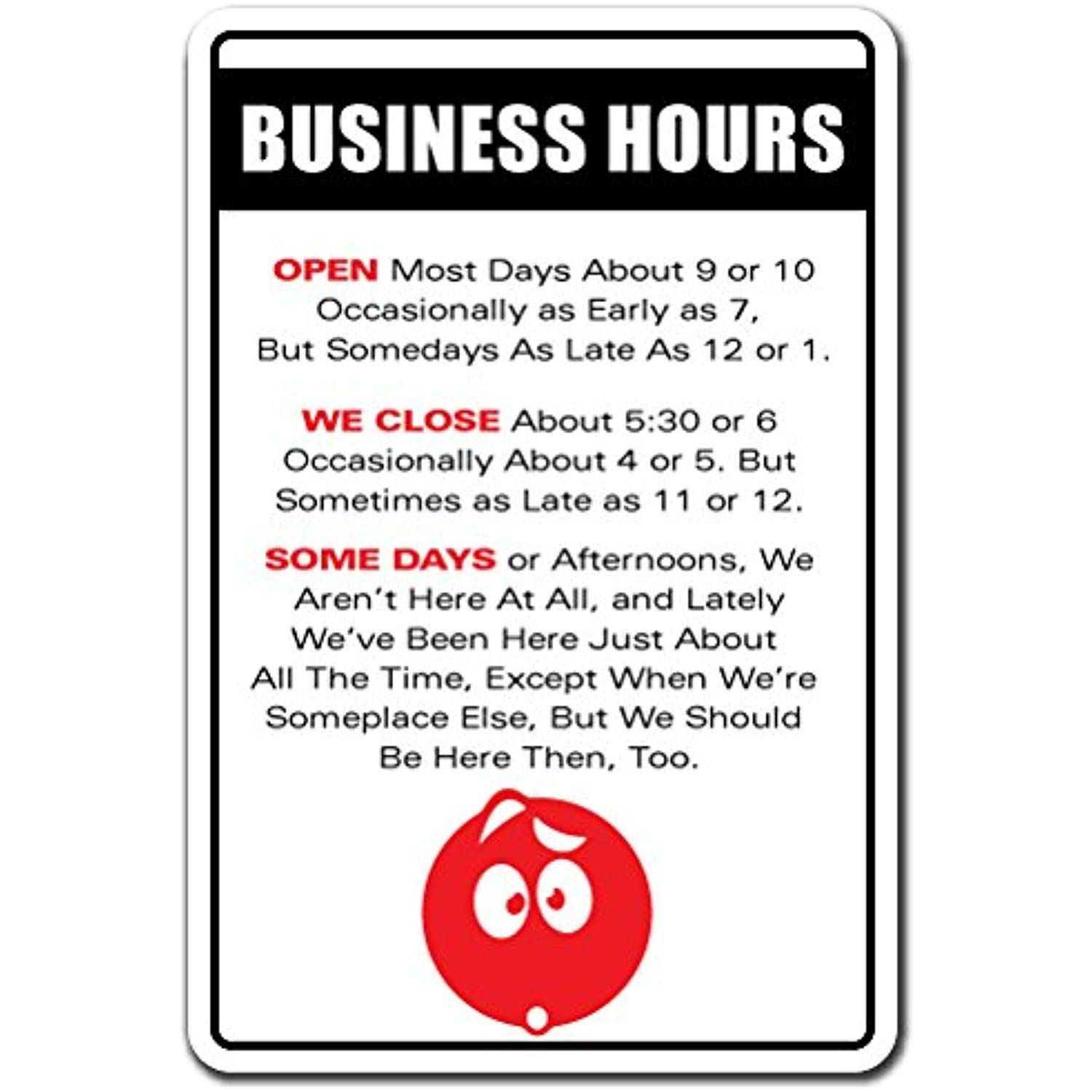 Business Hours Novelty Sign Indoor/Outdoor Funny Home