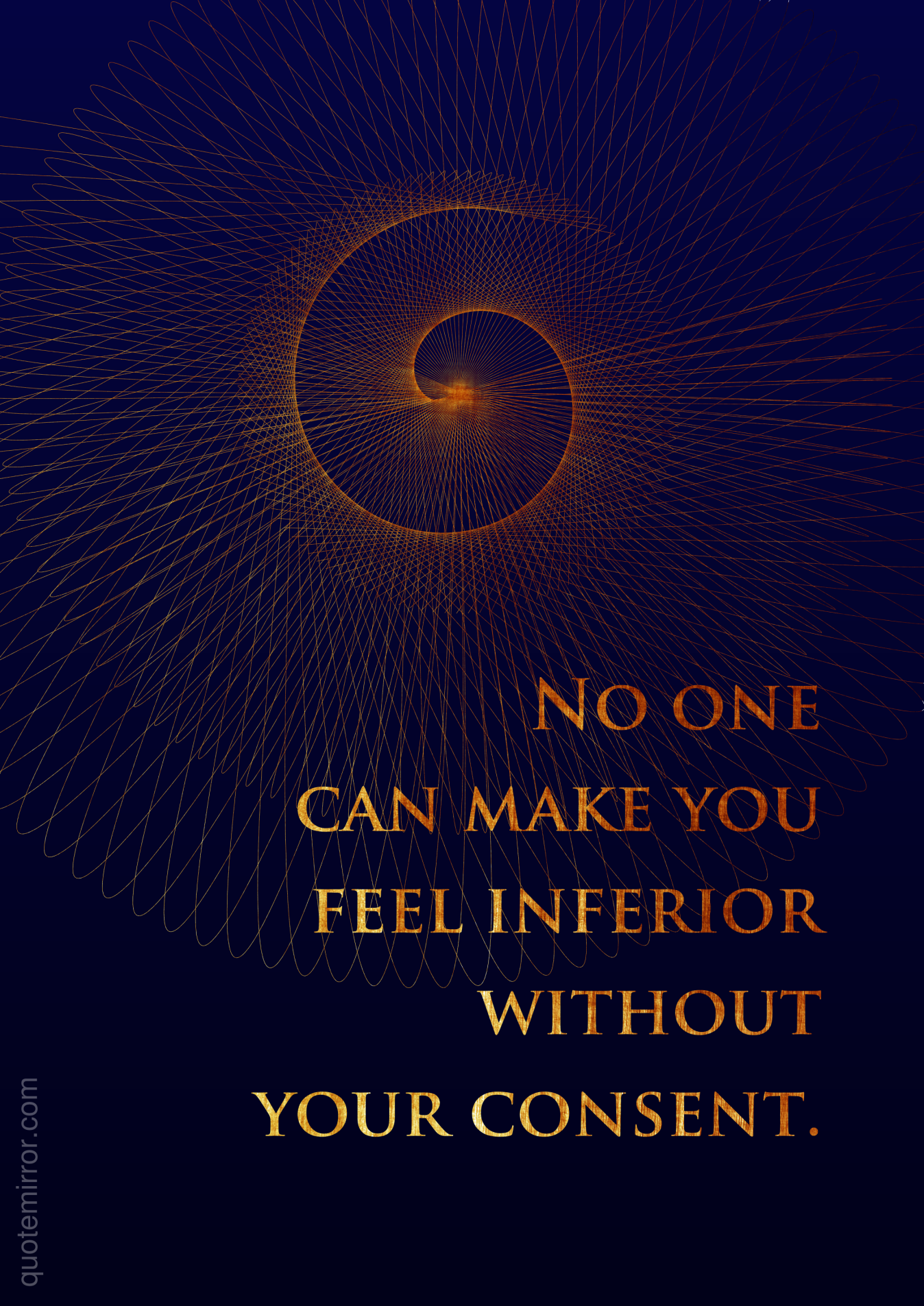 No one can make you feel inferior without your consent.  – #attitude #consent http://www.quotemirror.com/proverbs/your-consent/