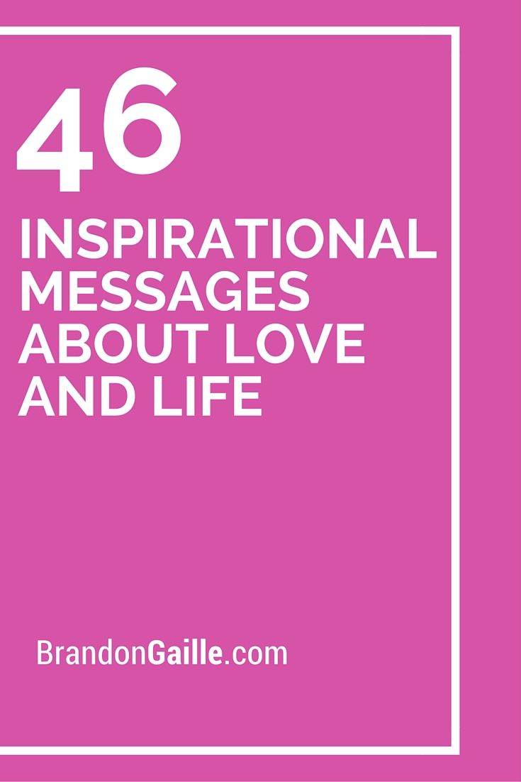 47 Inspirational Messages About Love And Life Messages And