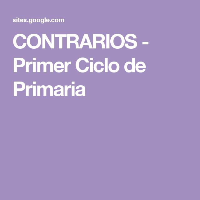 CONTRARIOS - Primer Ciclo de Primaria