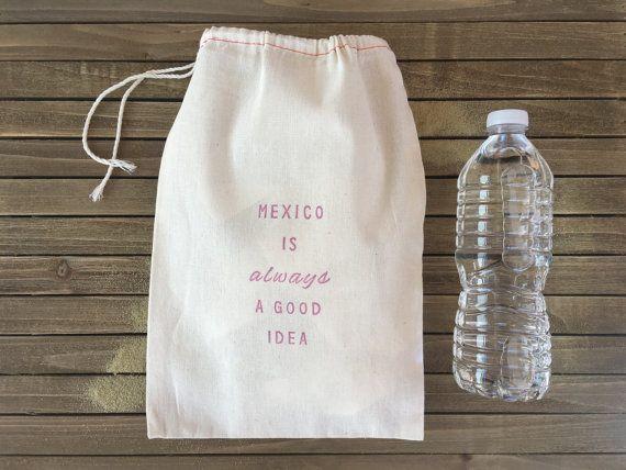 Mexico Wedding Favor Mexico Is Always A Good Idea Destination Wedding Favor Bag Hangover Kit Custom Bachelorette Hangover Kit Bag