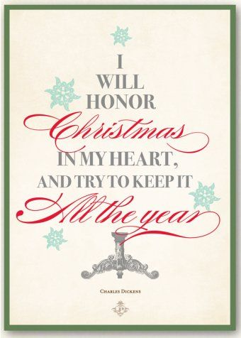i will honor christmas in my heart and try to keep it all the year charles dickens a christmas carol - Christmas In My Heart