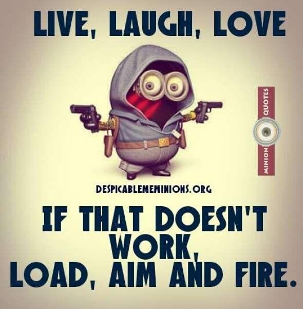 Live Laugh Love Minion Quotes Minions Funny Minion Quotes