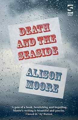 #Alison #moore-death and the #seaside  book new,  View more on the LINK: 	http://www.zeppy.io/product/gb/2/351800246455/