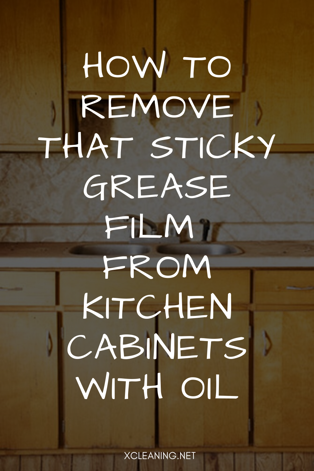 Oil Makes It Oil Breaks It How To Remove That Sticky Grease Film From Kitchen Cabinets With Oil Xcleaning In 2020 Kitchen Cabinets Cleaning Cabinets Cleaning Grease