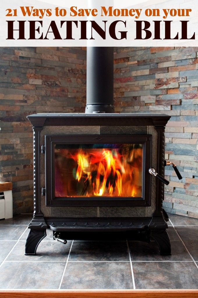 21 Ways To Save Money On Your Heating Bill Wood Stove Wood Stove Hearth Wood Stove Fireplace