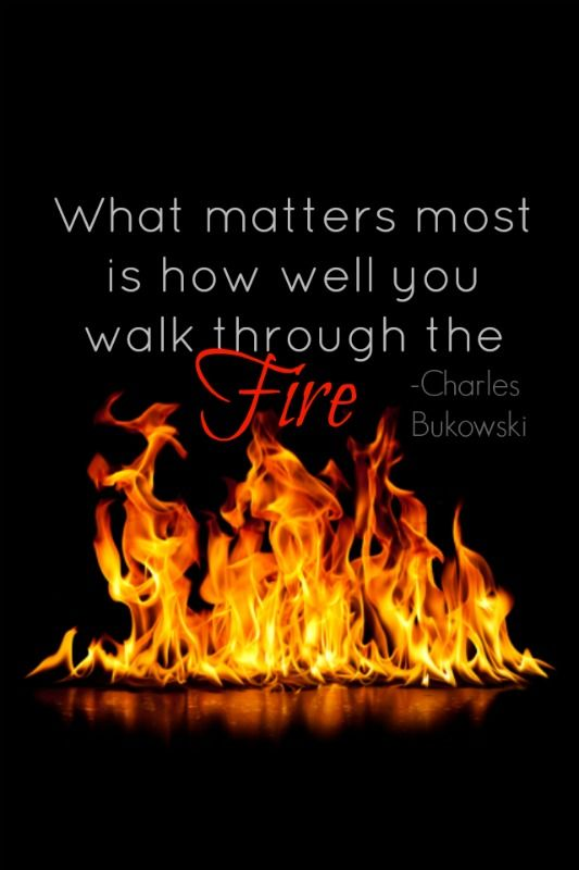 """What matters most is how well you walk through the fire"" Charles Bukowski quotes iPhone wallpaper"