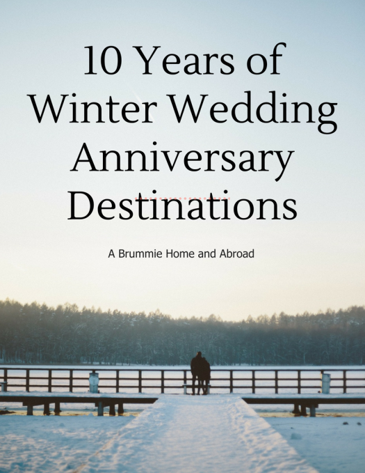 10 Years Of Winter Wedding Anniversary Destinations Getaways November