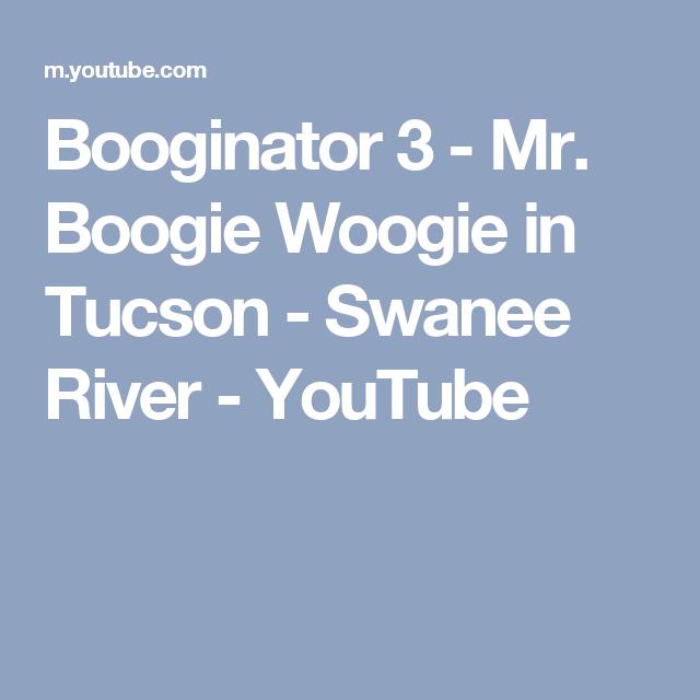 Booginator 3 - Mr. Boogie Woogie in Tucson - Swanee River - YouTube ...