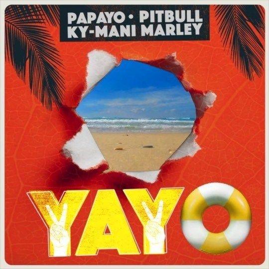 Papayo, Pitbull & KYMani Marley YAYO Mp3 in 2019