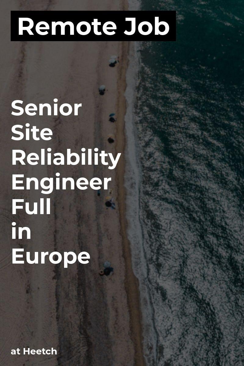 Remote Senior Site Reliability Engineer Full in Europe