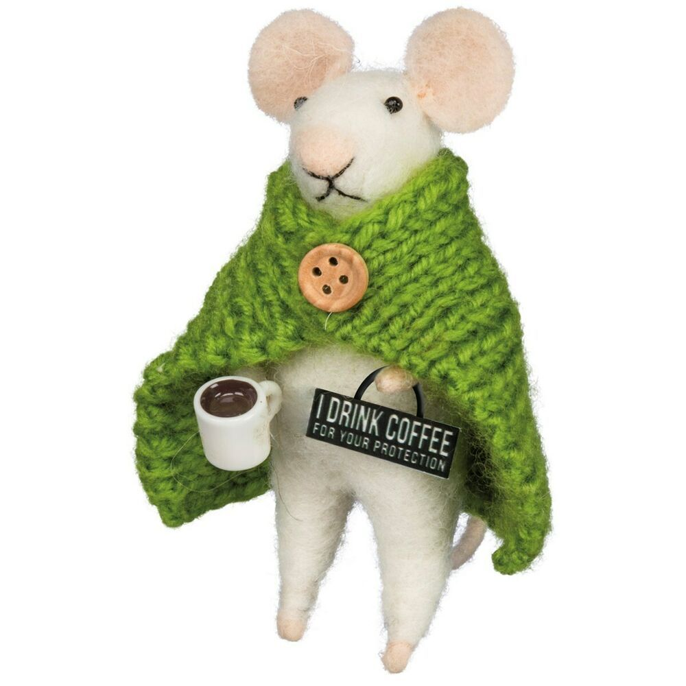Primitive Felted Mouse I DRINK COFFEE FOR YOU PROTECTION Free Shipping